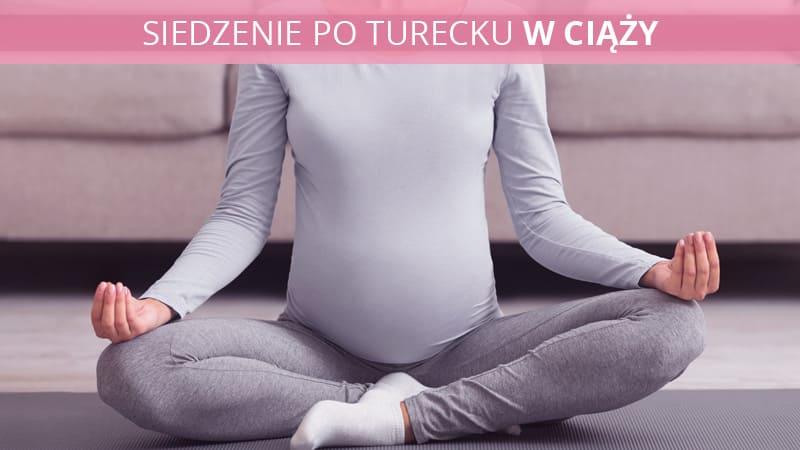 siedzenie w ciąży po turecku